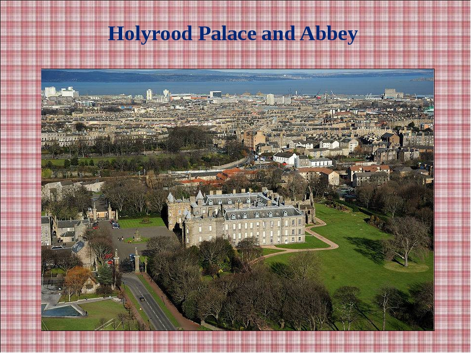 Holyrood Palace and Abbey