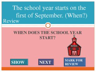WHEN DOES THE SCHOOL YEAR START? The school year starts on the first of Septe