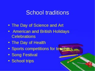 School traditions The Day of Science and Art American and British Holidays Ce