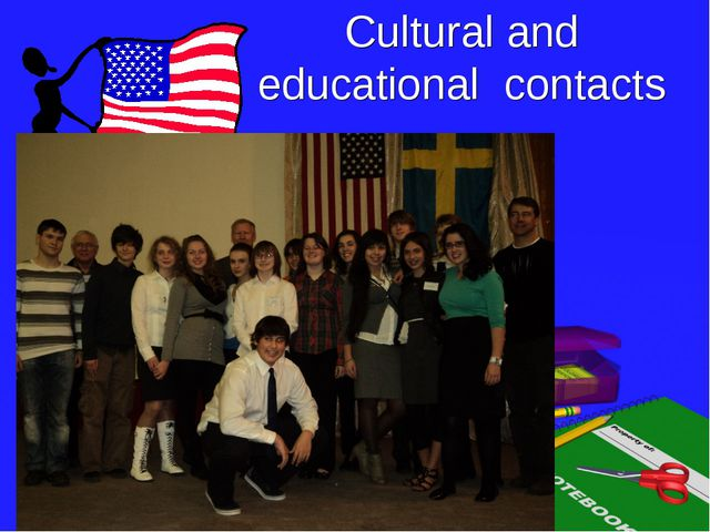 Cultural and educational contacts