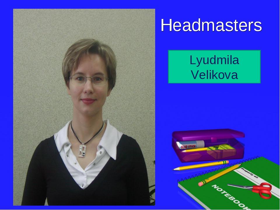 Headmasters Anatoly Tereshko Tatyana Gornovaya Lyudmila Velikova