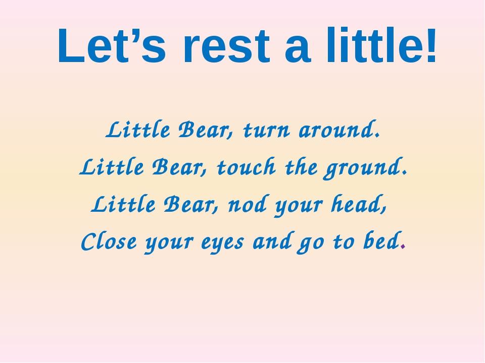 Little Bear, turn around. Little Bear, touch the ground. Little Bear, nod yo...