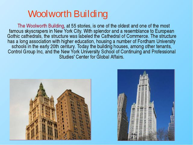 The Woolworth Building, at 55 stories, is one of the oldest and one of the m...