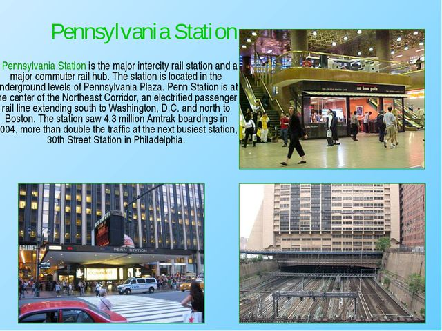 Pennsylvania Station is the major intercity rail station and a major commute...