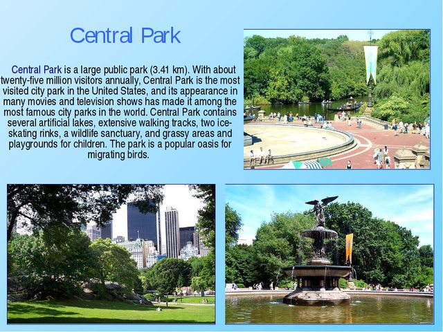 Central Park is a large public park (3.41 km). With about twenty-five millio...