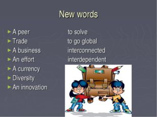 New words A peer to solve Trade to go global A business interconnected An eff