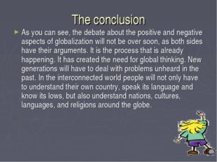 The conclusion As you can see, the debate about the positive and negative asp
