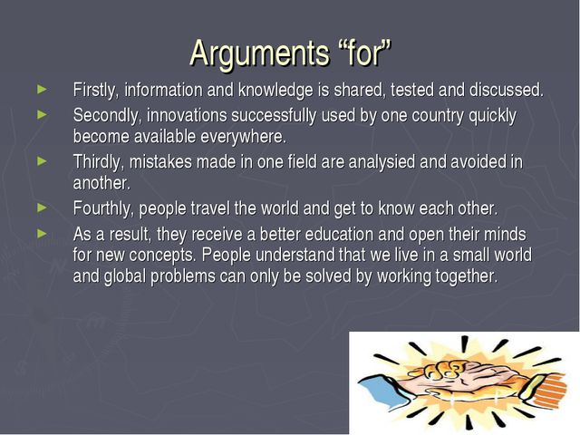"""Arguments """"for"""" Firstly, information and knowledge is shared, tested and disc..."""