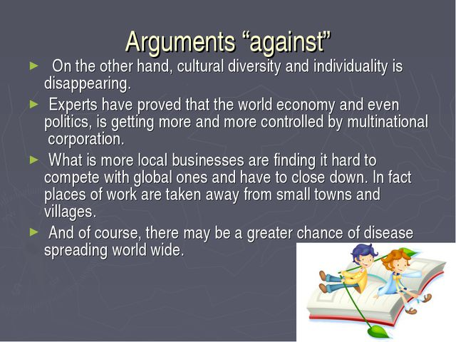 """Arguments """"against"""" On the other hand, cultural diversity and individuality i..."""