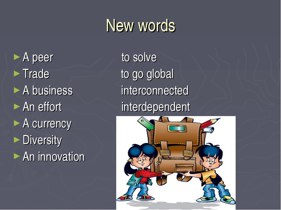 New words A peer to solve Trade to go global A business interconnected An eff...