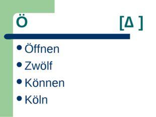 Ö [ɶ] Öffnen Zwölf Können Köln