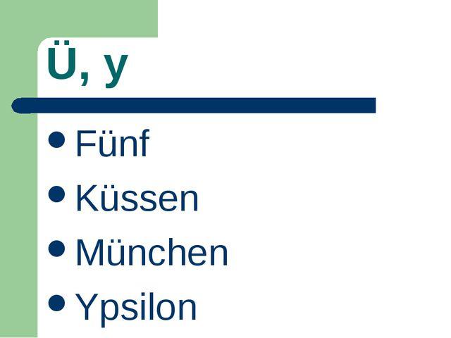 Ü, y Fünf Küssen München Ypsilon