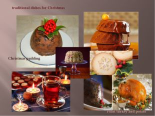 traditional dishes for Christmas roast turkey and potato Christmas pudding