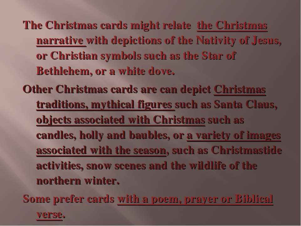 The Christmas cards might relate the Christmas narrative with depictions of t...