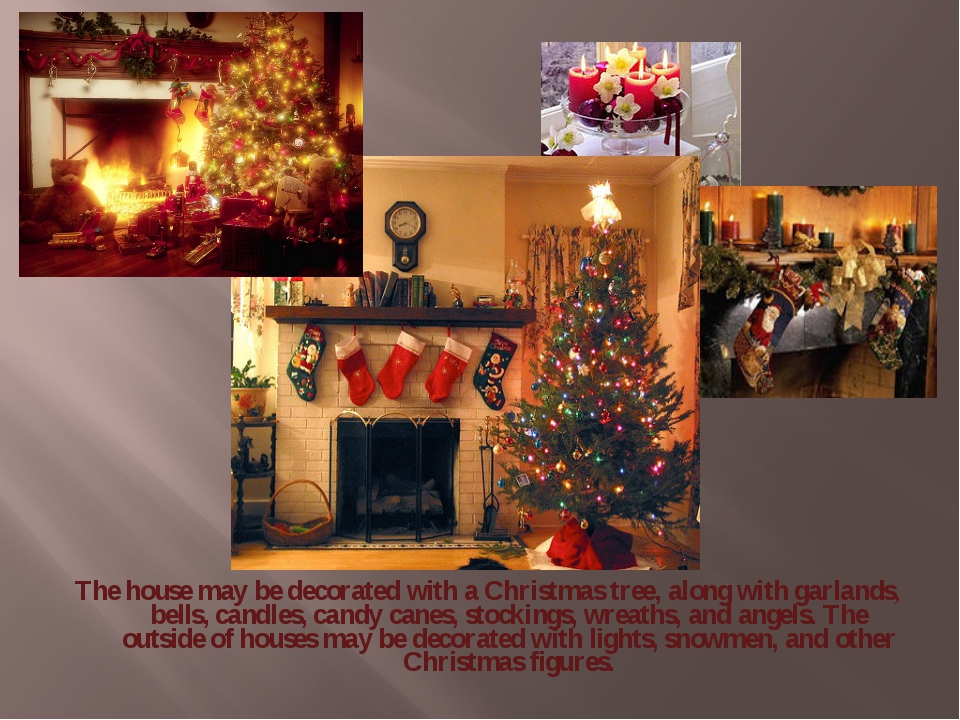 The house may be decorated with a Christmas tree, along with garlands, bells,...