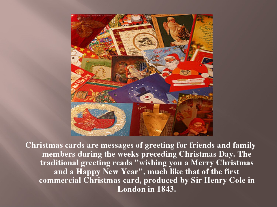 Christmas cards are messages of greeting for friends and family members durin...