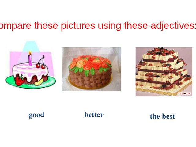 bad the worst worse Compare these pictures using these adjectives: