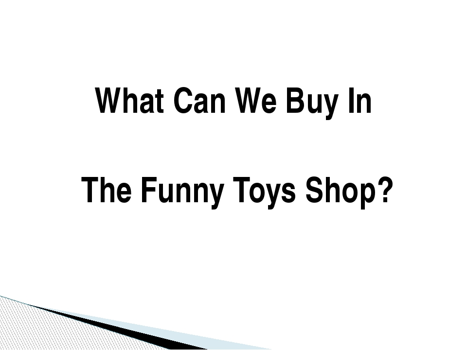 What Can We Buy In The Funny Toys Shop?