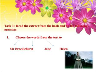 Task 3 : Read the extract from the book and do the following exercises: 1. Ch