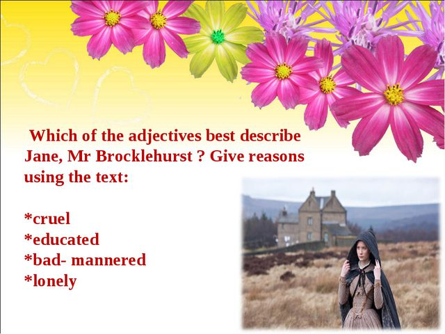 Which of the adjectives best describe Jane, Mr Brocklehurst ? Give reasons u...
