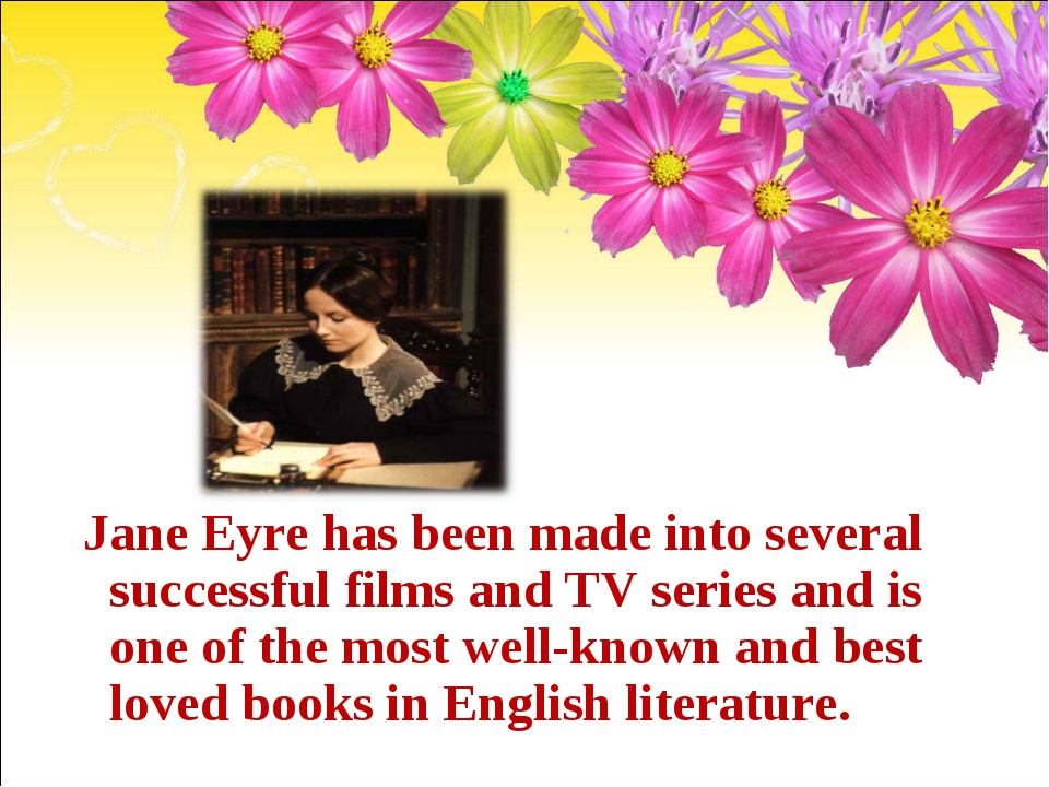 Jane Eyre has been made into several successful films and TV series and is on...