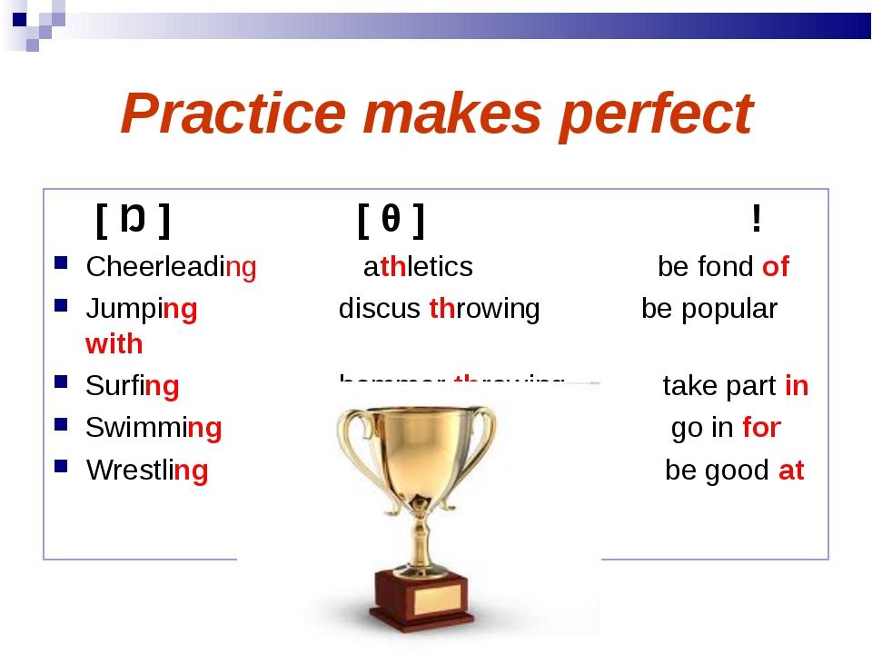 Practice makes perfect [ Ŋ ] [ θ ]! Cheerleading athletics be fond of...