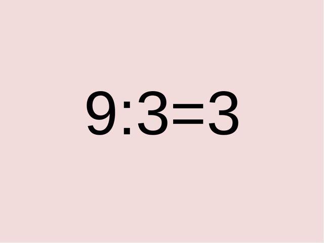 9:3=3