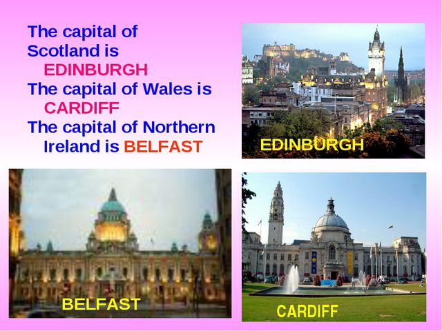 The capital of Scotland is EDINBURGH The capital of Wales is CARDIFF The capi...
