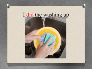 I did the washing up