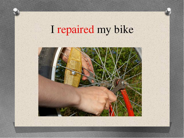 I repaired my bike