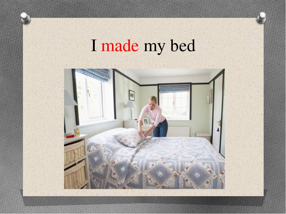 I made my bed