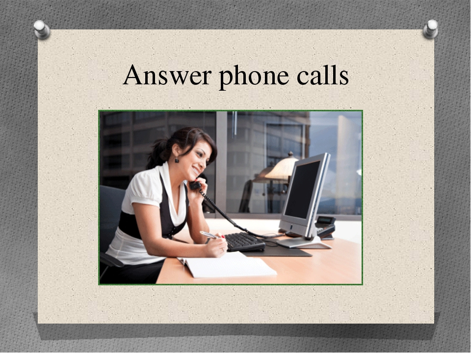 Answer phone calls