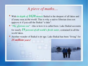 A piece of maths… With its depth of 1620 meters Baikal is the deepest of all
