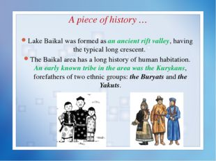 A piece of history … Lake Baikal was formed as an ancient rift valley, having
