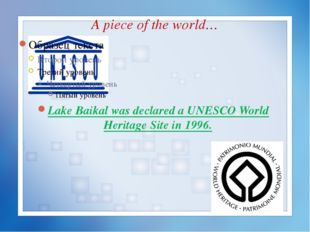 A piece of the world… Lake Baikal was declared a UNESCO World Heritage Site i
