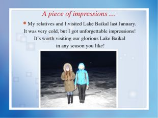A piece of impressions … My relatives and I visited Lake Baikal last January.