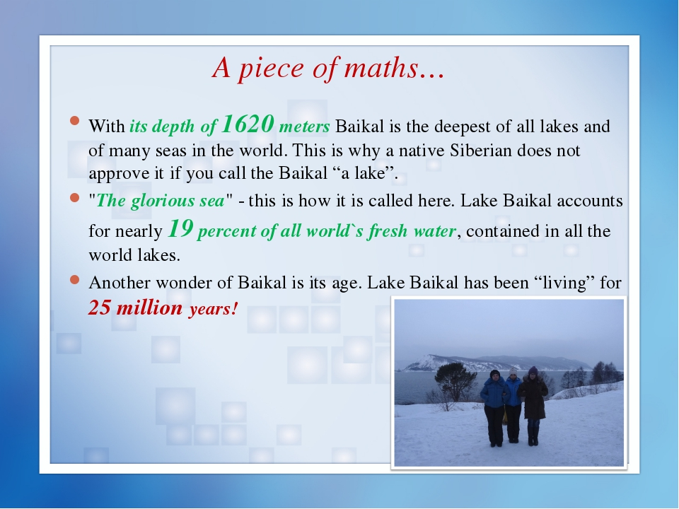 A piece of maths… With its depth of 1620 meters Baikal is the deepest of all...