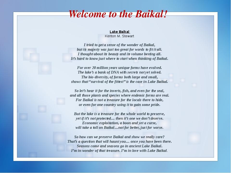 Welcome to the Baikal! Lake Baikal Kenton M. Stewart I tried to get a sense o...