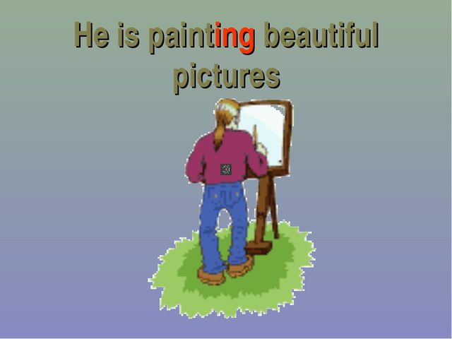 He is painting beautiful pictures