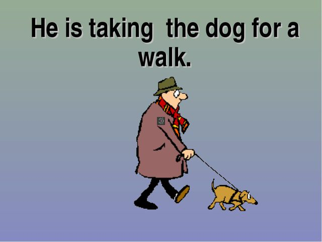 He is taking the dog for a walk.