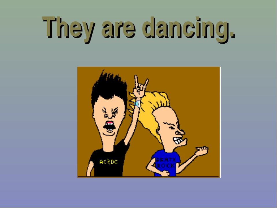They are dancing.