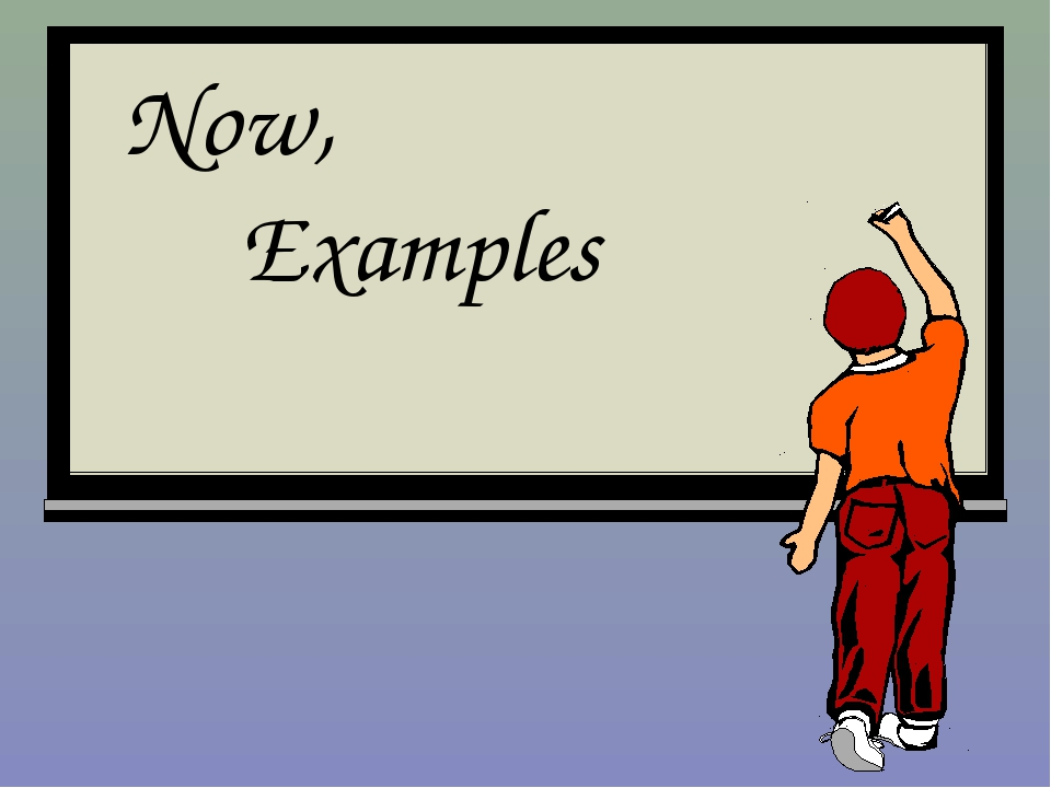 Now, Examples