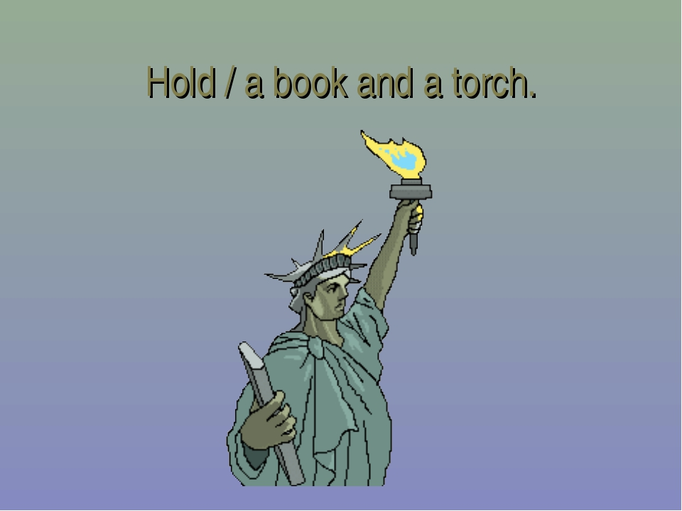 Hold / a book and a torch.