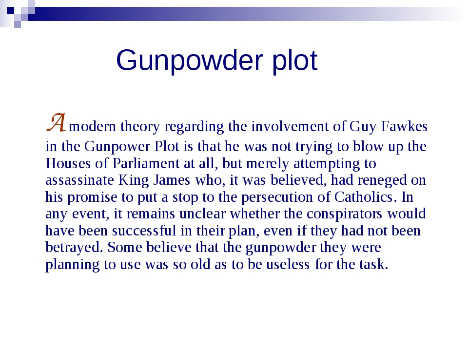 Gunpowder plot A modern theory regarding the involvement of Guy Fawkes in th...