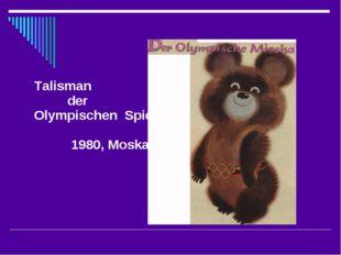 Talisman der Olympischen Spiele 1980, Moskau