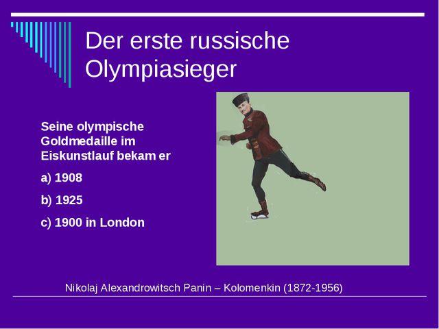 Der erste russische Olympiasieger Seine olympische Goldmedaille im Eiskunstla...