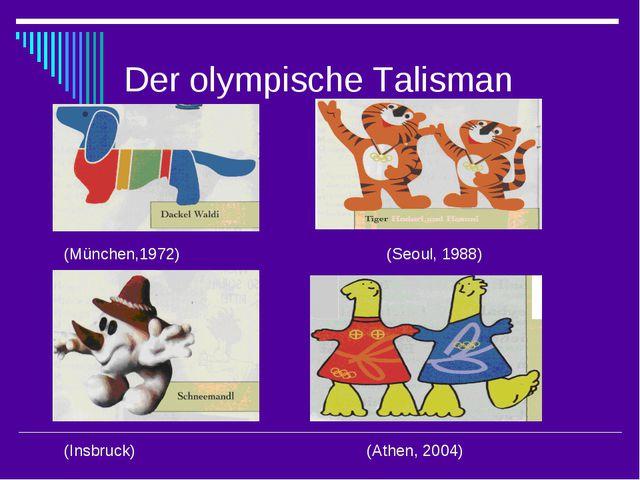 Der olympische Talisman (München,1972) (Seoul, 1988) (Athen, 2004) (Insbruck)