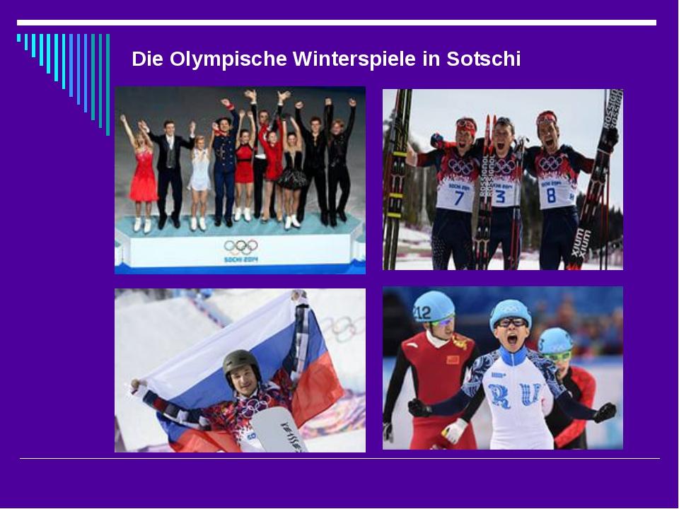 Die Olympische Winterspiele in Sotschi