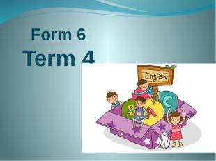 Form 6 Term 4