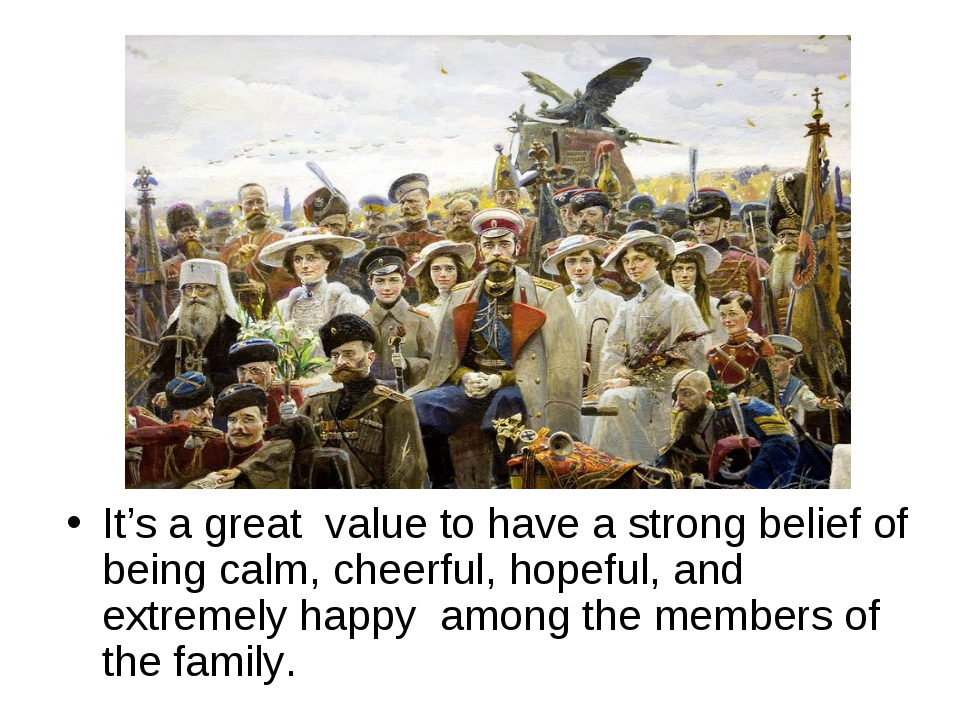 It's a great value to have a strong belief of being calm, cheerful, hopeful,...